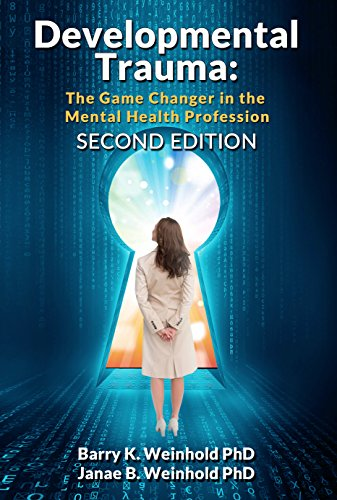 Developmental Trauma: The Game Changer in the Mental Health Profession