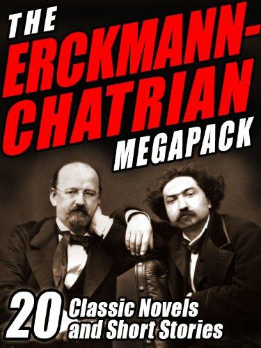 The Erckmann-Chatrian MEGAPACK ®: 20 Classic Novels and Short Stories