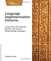 Language Implementation Patterns Front Cover
