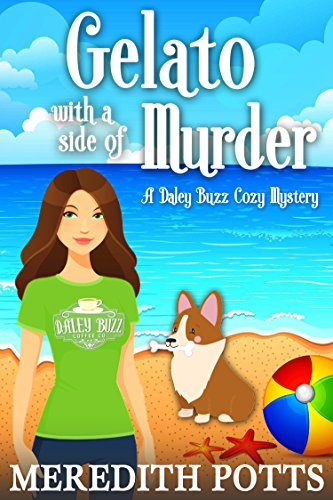 Gelato with a Side of Murder (Daley Buzz Cozy Mystery Book 8) cover