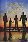 Healing Scarred Hearts: A Family's Story of