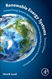 Renewable Energy Systems : A Smart Energy Systems Approach to the Choice and Modeling of 100% Renewable Solutions, Lund, Henrik, 0124104231