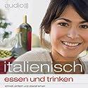 Audio Italienisch - Essen und trinken Hörbuch von  N.N. Gesprochen von:  N.N.