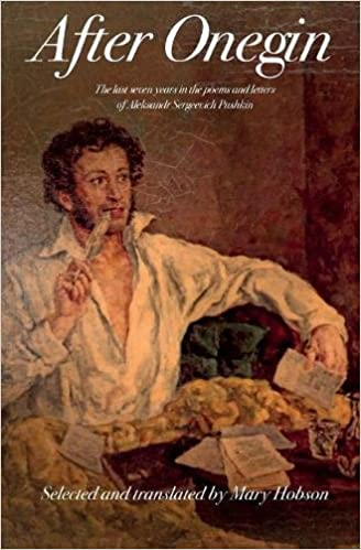 After Onegin: The Last Seven Years in the Poems and Letters of Aleksandr Sergeevich Pushkin