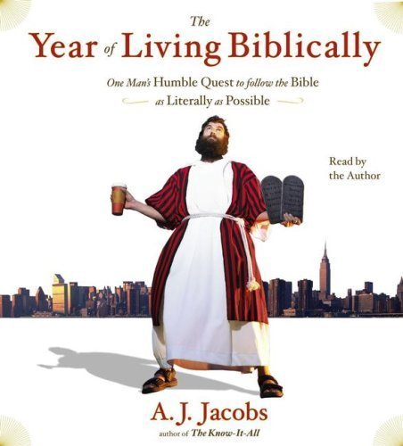 Download The Year of Living Biblically: One Man's Humble Quest to Follow the Bible as Literally as Possible [Abridged 5-CD Set] (AUDIO CD/AUDIO BOOK) ebook