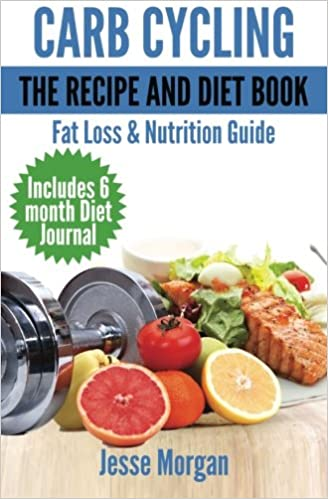 Carb cycling the recipe and diet book fat loss nutrition guide carb cycling the recipe and diet book fat loss nutrition guide 2nd edition forumfinder Images