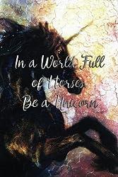In a World Full of Horses, Be a Unicorn.: A Sketch Book (Dark Road Unicorns)