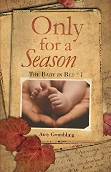 Only for a Season by [Amy Grumbling]