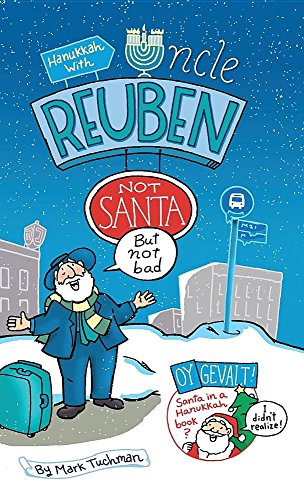 Hanukkah with Uncle Reuben: Not Santa But Not Bad by Mark Tuchman