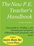 The New P E Teacher's Handbook, Dustin Yakoubian, 0578064359