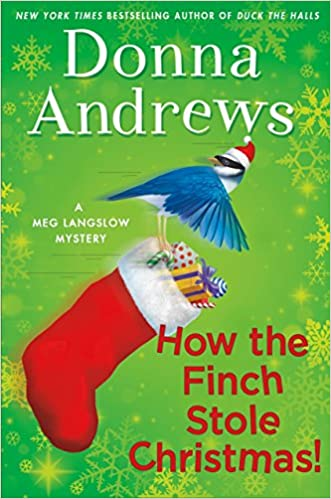 amazoncom how the finch stole christmas a meg langslow christmas mystery meg langslow mysteries 9781250115454 donna andrews books - Christmas Mystery Books