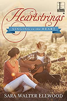 Heartstrings (Singing to the Heart) by [Ellwood, Sara Walter]