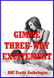 img - for Gimme Three-Way Excitement!: Five Explicit FFM M nage a Trois Stories book / textbook / text book