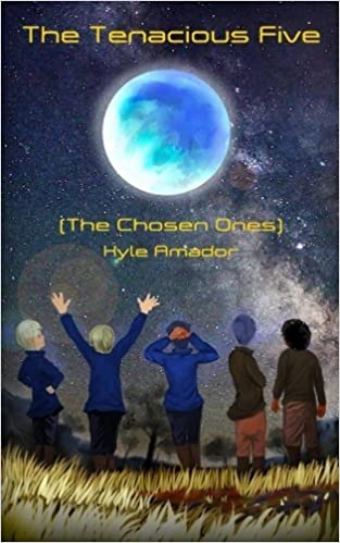 Book The Tenacious Five: (The Chosen Ones) (Eslzter) (Volume 1) by Kyle Amador (2016-05-20)