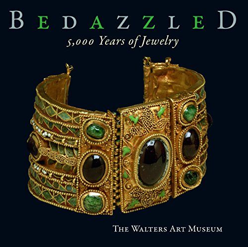 Bedazzled: 5000 Years of Jewelry----The Walters Art Museum