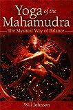 Yoga of the Mahamudra, Will Johnson, 0892816996