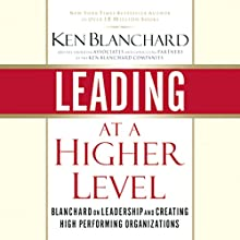 Leading at a Higher Level Audiobook by Ken Blanchard Narrated by Stow Lovejoy