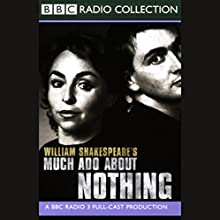 BBC Radio Shakespeare: Much Ado About Nothing (Dramatised) Performance by William Shakespeare Narrated by David Tennant, Samantha Spiro, Full Cast