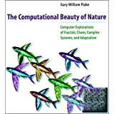 The Computational Beauty of Nature: Computer Explorations of Fractals, Chaos, Complex Systems, and Adaptation (MIT Press)