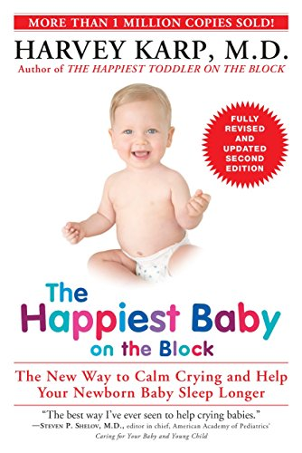 The Happiest Baby on the Block; Fully Revised and Updated Second Edition: The New Way to Calm Crying and Help Your Newborn Baby Sleep Longer (Best Way To Soothe A Baby)