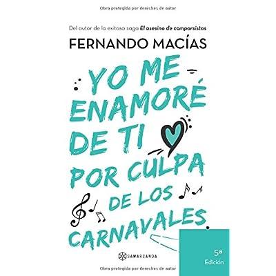 Yo me enamoré de ti por culpa de los Carnavales (Spanish Edition)