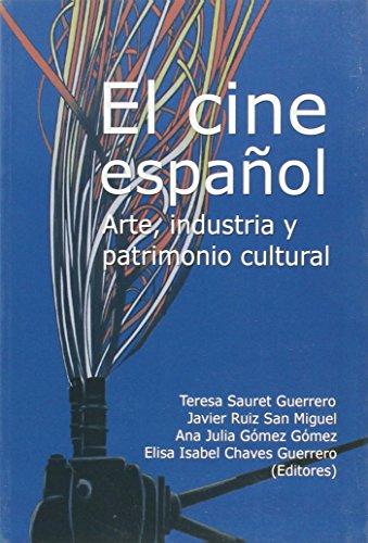 El cine español: Arte, industria y patrimonio cultural
