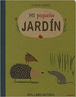 Mi Pequeᆬo Jardin (EcoLóguez): Amazon.es: Katrin Wiehle, Katrin Wiehle, Rodríguez López, Lorenzo: Libros