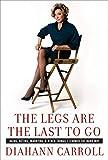 The Legs Are the Last to Go, Diahann Carroll and Bob Morris, 0060763264