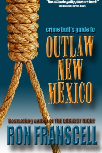 Crime Buff's Guide To Outlaw New Mexico (Crime Buff's Guides)