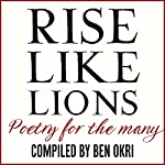 Rise Like Lions: Poetry for the Many | Ben Okri - editor