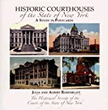Historic Courthouses of the State of New York, Julia Carlson Rosenblatt and Albert M. Rosenblatt, 1596522003