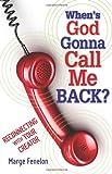 When's God Gonna Call Me Back?, Marge Fenelon, 0764819143