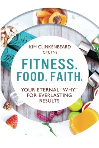 Fitness. Food. Faith.: Your Eternal