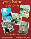 Storie Italiane – Italian Stories: A parallel text easy reader (Italian Edition)