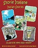Storie Italiane - Italian Stories: A parallel text easy reader (Italian Edition)