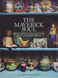 #8: The Maverick Soul: Portraits of the Lives & Homes of Eccentric, Eclectic & Free-Spirited Bohemians