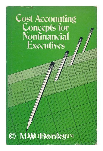 Cost Accounting Concepts for Non-financial Executives