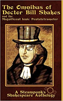 Book The Omnibus of Doctor Bill Shakes and the Magnificent Ionic Pentatetrameter