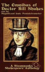 The Omnibus of Doctor Bill Shakes and the Magnificent Ionic Pentatetrameter