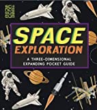 Space Exploration: A Three-Dimensional Expanding Pocket Guide: A Three-Dimensional Expanding Pocket Guide (Three Dimensional Expanding Gd)