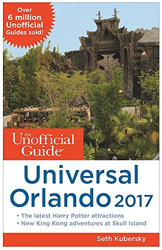 the-unofficial-guide-to-universal-orlando-2017