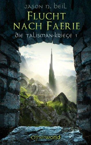 Die Talisman-Kriege - Flucht nach Faerie (Bd. 1) (German Edition)