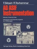 AO/ASIF Instrumentation : Manual of Use and Care, Sequin, F. and Texhammar, R., 3642965946