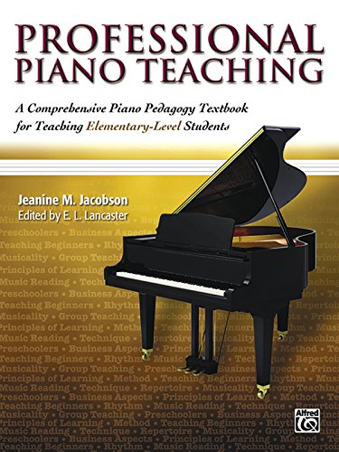 Professional Piano Teaching, Vol 1: A Comprehensive Piano Pedagogy Textbook for Teaching Elementary-Level Students by Alfred