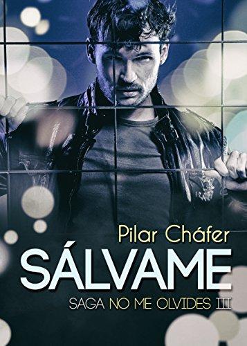 Sálvame (Saga No me olvides nº 3) (Spanish Edition) by [Cháfer