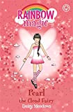 Pearl The Cloud Fairy: The Weather Fairies Book 3 (Rainbow Magic)
