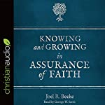 Knowing and Growing in Assurance of Faith | Joel R. Beeke