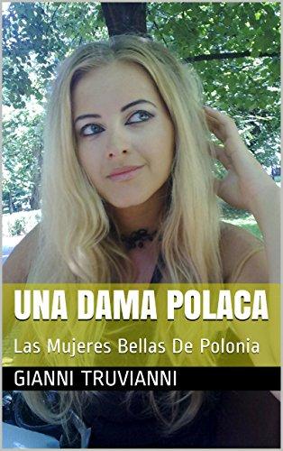 Descargar Libro Una Dama Polaca: Las Mujeres Bellas De Polonia Gianni Truvianni