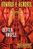 Better Angels, Howard V. Hendrix, 0441007678