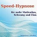 Speed-Hypnose für mehr Motivation, Schwung und Elan Hörbuch von Michael Bauer Gesprochen von: Michael Bauer